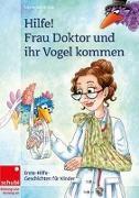 Cover-Bild zu Mottl-Link, Sibylle: Hilfe! Frau Doktor und ihr Vogel kommen. 1./2. SJ.