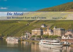 Cover-Bild zu Die Mosel (eBook) von Fischer, Jürgen E.