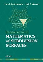 Cover-Bild zu Introduction to the Mathematics of Subdivision Surfaces von Andersson, Lars-Erik
