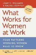Cover-Bild zu Williams, Joan C.: What Works for Women at Work: Four Patterns Working Women Need to Know