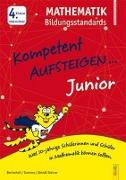 Cover-Bild zu Benischek, Isabella: Kompetent Aufsteigen Junior Mathematik Bildungsstandards 4. Klasse VS