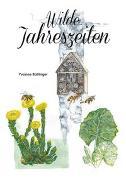 Cover-Bild zu Wilde Jahreszeiten von Bollinger, Yvonne