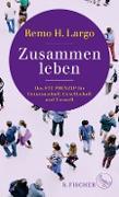 Cover-Bild zu Zusammen leben. Das Fit-Prinzip für Gemeinschaft, Gesellschaft und Natur (eBook) von Largo, Remo H.