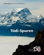 Cover-Bild zu Tödi-Spuren von SAC, Sektion Tödi, Sektion Tödi (Hrsg.)