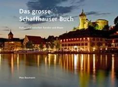 Cover-Bild zu Das grosse Schaffhauser Buch von Baumann, Max