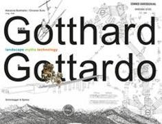 Cover-Bild zu Der Gotthard / Il Gottardo von Burkhalter, Marianne (Hrsg.)