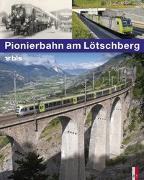 Cover-Bild zu Pionierbahn am Lötschberg von Appenzeller, Stephan