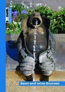Cover-Bild zu Basel und seine Brunnen von Widmer, Christiane