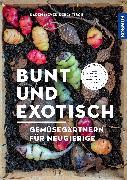 Cover-Bild zu Bunt und exotisch von Meyer-Rebentisch, Karen