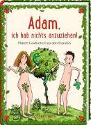 Cover-Bild zu Adam, ich hab nichts anzuziehen! von Saleina, Thorsten (Illustr.)