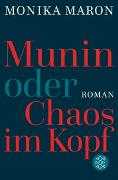 Cover-Bild zu Maron, Monika: Munin oder Chaos im Kopf
