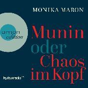 Cover-Bild zu Maron, Monika: Munin oder Chaos im Kopf (Ungekürzte Autorinnenlesung) (Audio Download)