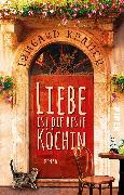 Cover-Bild zu Kramer, Irmgard: Liebe ist die beste Köchin
