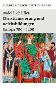 Cover-Bild zu Schieffer, Rudolf: Christianisierung und Reichsbildungen
