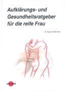 Cover-Bild zu Aufklärungs- und Gesundheitsratgeber für die reife Frau von Göttlicher, Sigurd (Hrsg.)