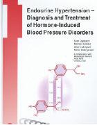 Cover-Bild zu Endocrine Hypertension - Diagnosis and Treatment of Hormone-Induced Blood Pressure Disorders von Diederich, Sven