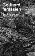 Cover-Bild zu Gotthardfantasien von Previsic, Boris (Hrsg.)