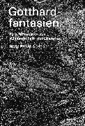 Cover-Bild zu Gotthardfantasien (eBook) von Weber, Peter (Beitr.)