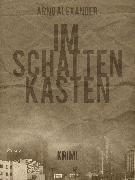Cover-Bild zu Im Schattenkasten (eBook) von Alexander, Arno