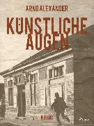 Cover-Bild zu Künstliche Augen (eBook) von Alexander, Arno
