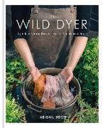 Cover-Bild zu The Wild Dyer: A guide to natural dyes & the art of patchwork & stitch (eBook) von Booth, Abigail