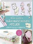 Cover-Bild zu Mein großes Nähmaschinen-Atelier von Bolsover, Jane