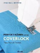 Cover-Bild zu Perfekt Nähen mit der Coverlock von Lundström, Johanna