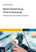 Cover-Bild zu Keine Anwendung ohne Einweisung von Kirchberg, Dietmar