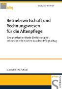 Cover-Bild zu Betriebswirtschaft und Rechnungswesen für die Altenpflege von Schmidt, Christine