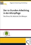 Cover-Bild zu Der 10-Stunden-Arbeitstag in der Altenpflege von Stegwiesen-Verwaltungs GmbH (Hrsg.)