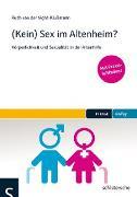 Cover-Bild zu (Kein) Sex im Altenheim? (eBook) von van der Vight-Klußmann, Ruth