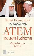 Cover-Bild zu Atem neuen Lebens von Papst Franziskus