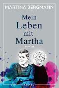 Cover-Bild zu Mein Leben mit Martha von Bergmann, Martina