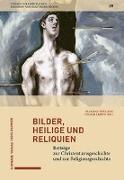 Cover-Bild zu Bilder, Heilige und Reliquien von Delgado, Mariano (Hrsg.)