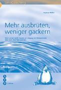 Cover-Bild zu Müller, Andreas: Mehr ausbrüten, weniger gackern