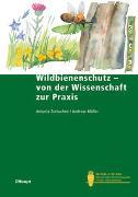 Cover-Bild zu Zurbuchen, Antonia: Wildbienenschutz - von der Wissenschaft zur Praxis