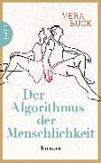 Cover-Bild zu Buck, Vera: Der Algorithmus der Menschlichkeit