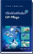 Cover-Bild zu Klinikleitfaden OP-Pflege von Luce-Wunderle, Gertraud (Hrsg.)