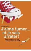 Cover-Bild zu J'aime fumer... et je vais arrêter! (eBook) von Jopp, Andreas