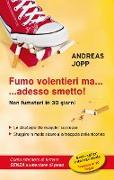 Cover-Bild zu Fumo volentieri ma....adesso smetto! (eBook) von Jopp, Andreas