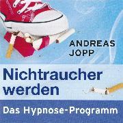 Cover-Bild zu Nichtraucher werden. Das Hypnose-Programm (Audio Download) von Jopp, Andreas
