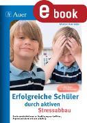 Cover-Bild zu Erfolgreiche Schüler durch aktiven Stressabbau (eBook) von Hanrieder, Marion