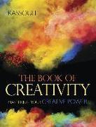 Cover-Bild zu The Book of Creativity: Mastering Your Creative Power von Rassouli