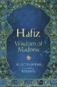 Cover-Bild zu Hafiz: Wisdom of Madness: Selected Poems von Hafiz