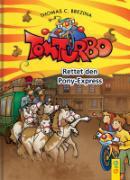 Cover-Bild zu Brezina, Thomas: Tom Turbo: Rettet den Pony-Express