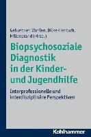 Cover-Bild zu Biopsychosoziale Diagnostik in der Kinder- und Jugendhilfe von Gahleitner, Silke Birgitta (Hrsg.)
