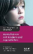 Cover-Bild zu Mentalisieren mit Kindern und Jugendlichen von Diez Grieser, Maria Teresa