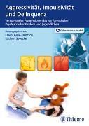 Cover-Bild zu Aggressivität, Impulsivität und Delinquenz von Bilke-Hentsch, Oliver (Hrsg.)