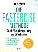 Cover-Bild zu Die FASTERCISE-Methode von Wilson, Denis