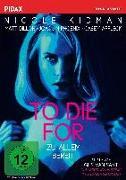 Cover-Bild zu To Die For - Zu Allem bereit von Nicole Kidman (Schausp.)